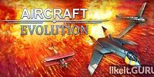 Download Aircraft Evolution Full Game Torrent | Latest version [2020] Arcade
