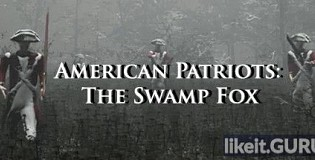 Download American Patriots: The Swamp Fox Full Game Torrent | Latest version [2020] Shooter