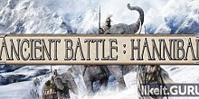 Download Ancient Battle: Hannibal Full Game Torrent | Latest version [2020] Strategy