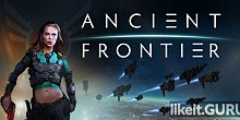 Download Ancient Frontier Full Game Torrent | Latest version [2020] Strategy
