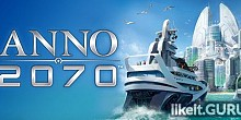Download Anno 2070 Full Game Torrent | Latest version [2020] Strategy