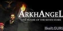 Download Arkhangel: The House of the Seven Stars Full Game Torrent | Latest version [2020] Adventure
