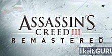 Download Assassin's Creed 3: Remastered Full Game Torrent | Latest version [2020] Adventure