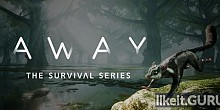 Download AWAY: The Survival Series Full Game Torrent | Latest version [2020] Adventure