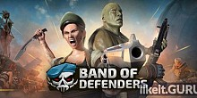 Download Band of Defenders Full Game Torrent | Latest version [2020] Shooter