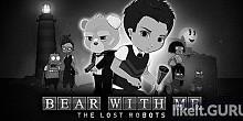 Download Bear With Me: The Lost Robots Full Game Torrent | Latest version [2020] Adventure