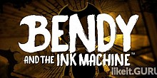 Download Bendy and the Ink Machine Full Game Torrent | Latest version [2020] Adventure