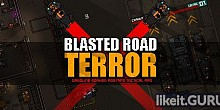 Download Blasted Road Terror Full Game Torrent | Latest version [2020] Action