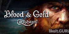 Download Blood and Gold: Caribbean! Full Game Torrent | Latest version [2020] RPG
