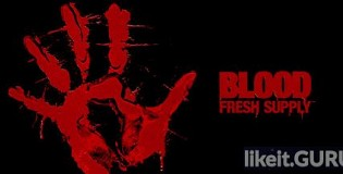 Download Blood: Fresh Supply Full Game Torrent | Latest version [2020] Shooter