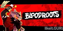 Download Bloodroots Full Game Torrent | Latest version [2020] Arcade
