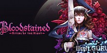 Download Bloodstained: Ritual of the Night Full Game Torrent | Latest version [2020] RPG