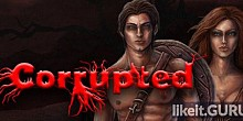 Download Corrupted Full Game Torrent | Latest version [2020] Adventure