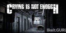 Download Crying is not Enough Full Game Torrent | Latest version [2020] Adventure