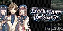Download Dark Rose Valkyrie Full Game Torrent | Latest version [2020] RPG