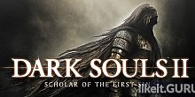 Download Dark Souls 2: Scholar of the First Sin Full Game Torrent | Latest version [2020] RPG