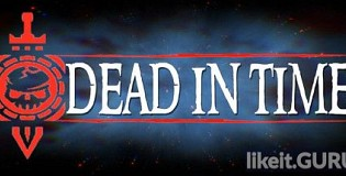 Download Dead In Time Full Game Torrent | Latest version [2020] Action