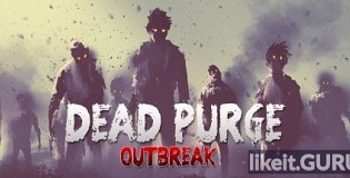 Download Dead Purge: Outbreak Full Game Torrent | Latest version [2020] Shooter