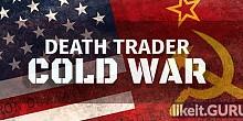 Download Death Trader: Cold War Full Game Torrent | Latest version [2020] Strategy