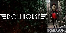 Download Dollhouse Full Game Torrent | Latest version [2020] Adventure