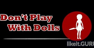 Download Don't Play With Dolls Full Game Torrent | Latest version [2020] Adventure
