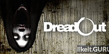 Download DreadOut Full Game Torrent | Latest version [2020] Adventure