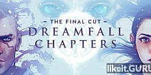 Download Dreamfall Chapters Full Game Torrent | Latest version [2020] Adventure