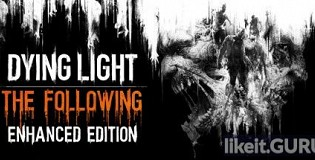 Download Dying Light: The Following Full Game Torrent | Latest version [2020] Action