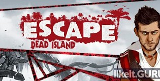 Download Escape Dead Island Full Game Torrent | Latest version [2020] Action