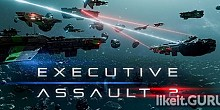 Download Executive Assault 2 Full Game Torrent | Latest version [2020] Strategy