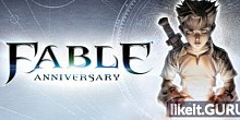 Download Fable Anniversary Full Game Torrent | Latest version [2020] RPG
