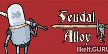Download Feudal Alloy Full Game Torrent | Latest version [2020] RPG