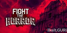Download Fight the Horror Full Game Torrent | Latest version [2020] Action