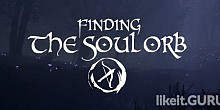 Download Finding the Soul Orb Full Game Torrent | Latest version [2020] Adventure
