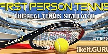 Download First Person Tennis - The Real Tennis Simulator Full Game Torrent | Latest version [2020] VR