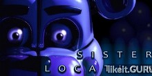 Download Five Nights at Freddy's: Sister Location Full Game Torrent | Latest version [2020] Action \ Horror