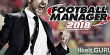 Download Football Manager 2018 Full Game Torrent | Latest version [2020] Simulator