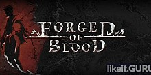 Download Forged of Blood Full Game Torrent | Latest version [2020] Strategy