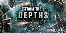 Download From the Depths Full Game Torrent | Latest version [2020] Simulator