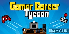 Download Gamer Career Tycoon Full Game Torrent | Latest version [2020] Arcade