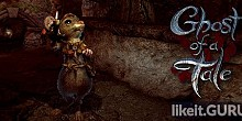 Download Ghost of a Tale Full Game Torrent | Latest version [2020] Adventure