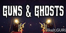 Download Guns and Ghosts Full Game Torrent | Latest version [2020] Shooter