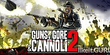 Download Guns, Gore and Cannoli 2 Full Game Torrent | Latest version [2020] Arcade