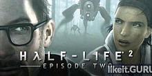 Download Half-Life 2: Episode Two Full Game Torrent | Latest version [2020] Shooter