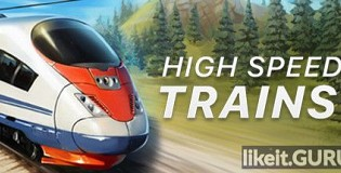 Download High Speed Trains Full Game Torrent | Latest version [2020] Simulator