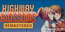 Download Highway Blossoms Full Game Torrent | Latest version [2020] Adventure