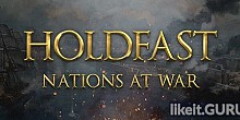 Download Holdfast: Nations At War Full Game Torrent | Latest version [2020] Action