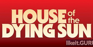 Download House of the Dying Sun Full Game Torrent | Latest version [2020] Simulator