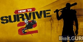 Download How To Survive 2 Full Game Torrent   Latest version [2020] Simulator