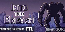 Download Into the Breach Full Game Torrent | Latest version [2020] Simulator